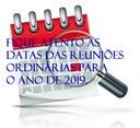 Fique atento as datas das Reuniões Ordinárias para o ano de 2019