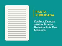 Pauta da Reunião Ordinária que se realizará no dia 01 (um) de setembro de 2021, às 14:00 (quatorze) horas.